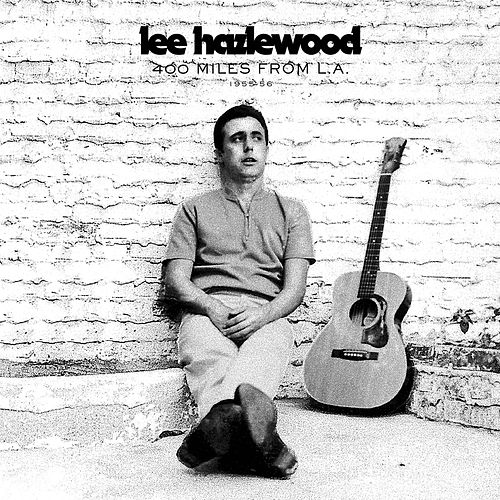 400 Miles from L.A. 1955-56 von Lee Hazlewood