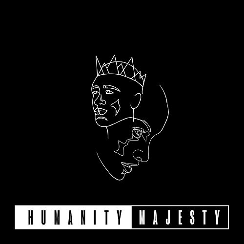 Humanity / Majesty by The Block Worship