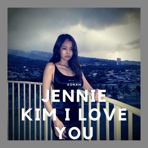 Jennie kim I love you de Xonam