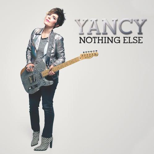 Nothing Else by Yancy