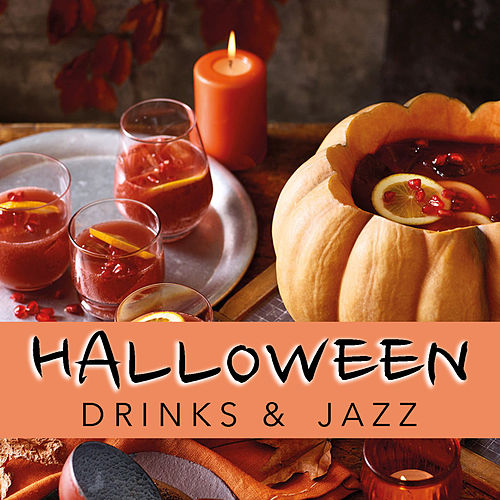 Halloween Drinks & Jazz by Various Artists