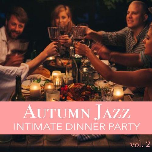 Autumn Jazz Intimate Dinner Party vol. 2 von Various Artists