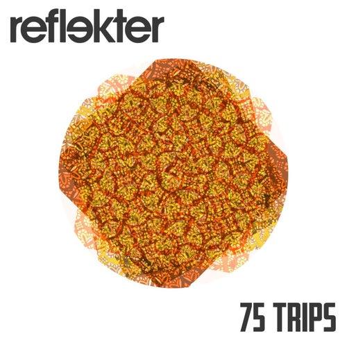 75 Trips de Reflekter