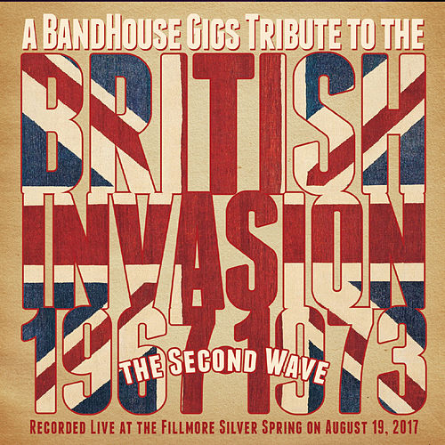 A Bandhouse Gigs Tribute to the British Invasion: The Second Wave 1967-1973 by Various Artists