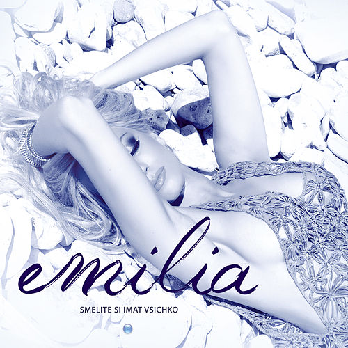 Smelite si imat vsichko by Emilia
