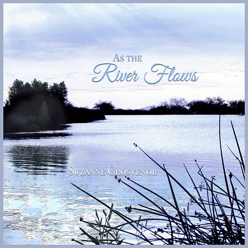 As the River Flows by Suzanne Grosvenor