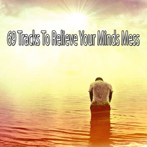 69 Tracks to Relieve Your Minds Mess de Meditación Música Ambiente