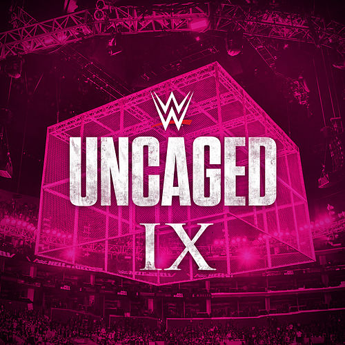 WWE: Uncaged IX by WWE