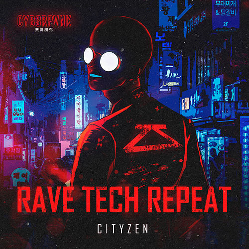 Rave Tech Repeat by City Zen