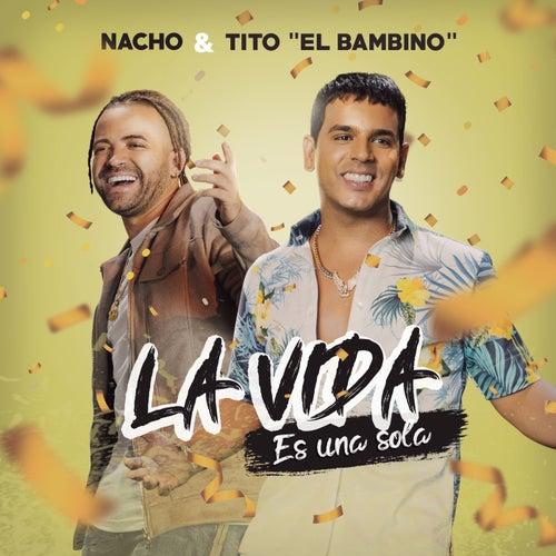La Vida Es Una Sola de Nacho & Tito El Bambino