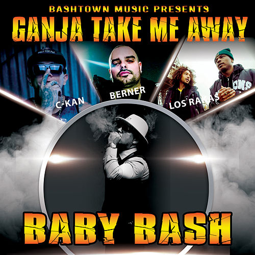 Ganja Take Me Away (feat. Berner, C-Kan & Los Rakas) de Baby Bash
