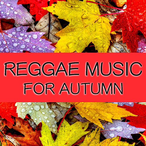 Reggae Music For Autumn by Various Artists