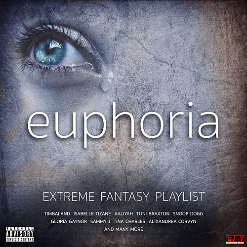 Euphoria - Extreme Fantasy Playlist de Various Artists