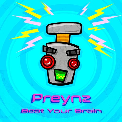 Beat Your Brain by Preynz