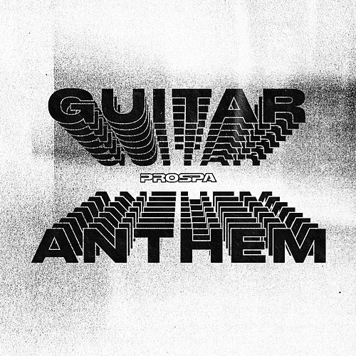Guitar Anthem by Prospa