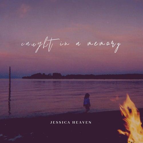Caught in a Memory von Jessica Heaven
