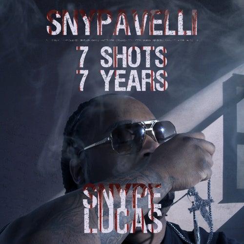 7 Shots 7 Years de Snype Lucas