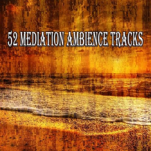 52 Mediation Ambience Tracks de Meditación Música Ambiente