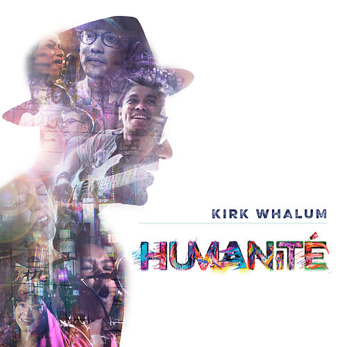 Humanité by Kirk Whalum