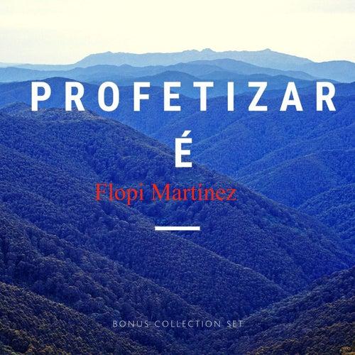 Profetizaré by Flopi Martínez