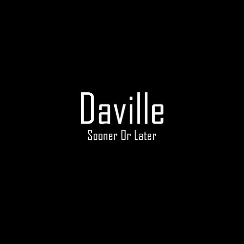 Sooner or Later by Daville