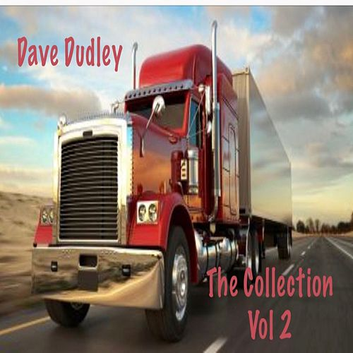 Dave Dudley, Vol. 2 (The Collection) by Dave Dudley