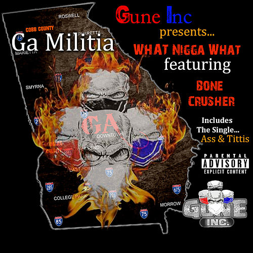 What Nigga What by GA Militia
