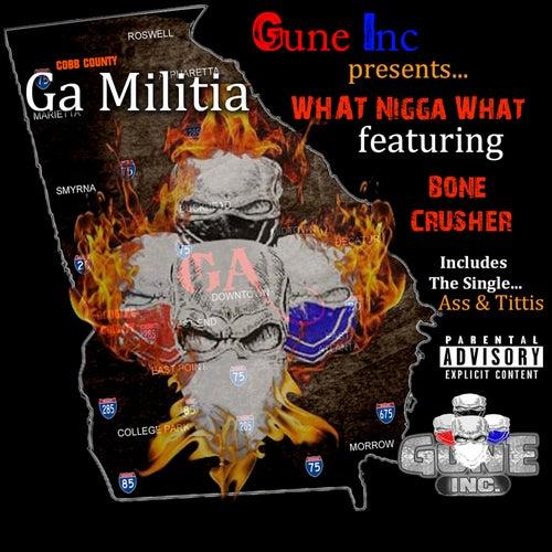 What Nigga What von GA Militia