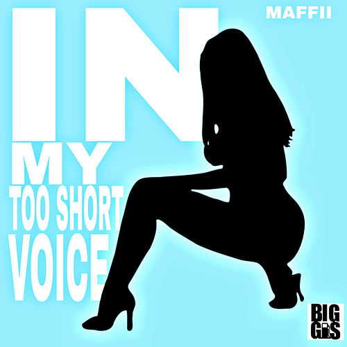 In My Too Short Voice by Maffii