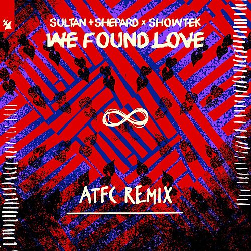 We Found Love (ATFC Remix) by Sultan + Shepard