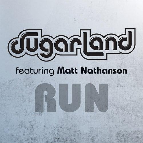 Run (Sugarland Version) by Sugarland