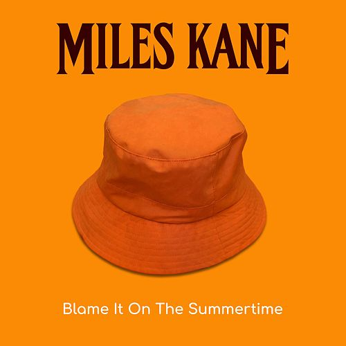 Blame It On The Summertime de Miles Kane