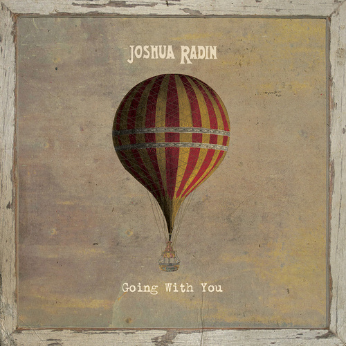 Going with You von Joshua Radin