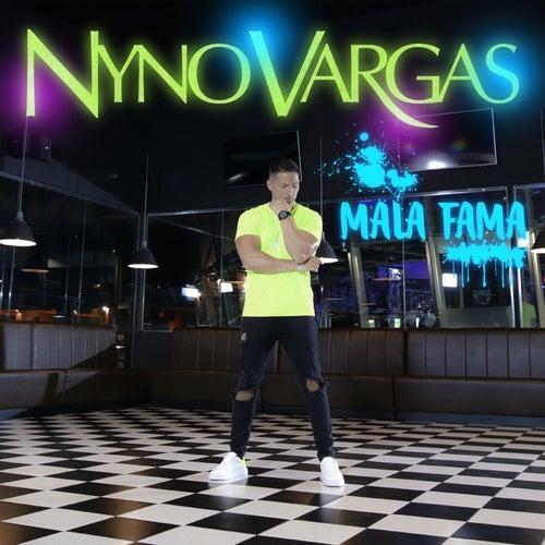 Mala Fama de Nyno Vargas