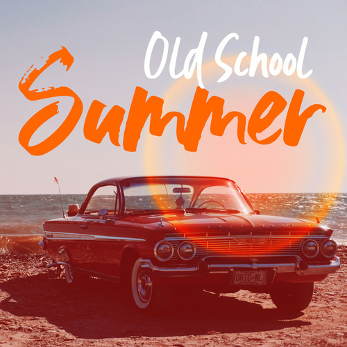 Old School Summer by Various Artists