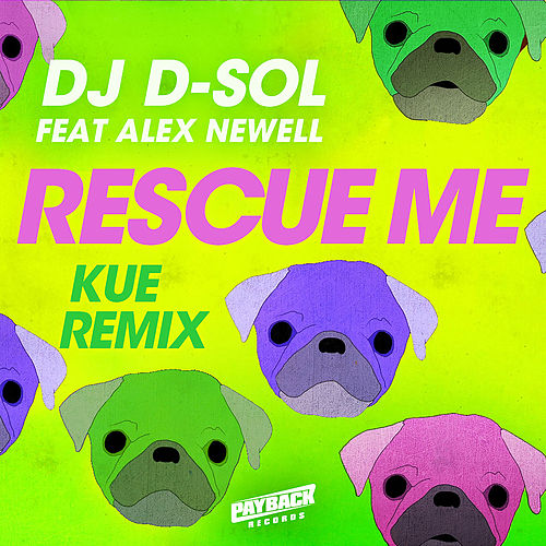 Rescue Me (feat. Alex Newell) (Kue Remix) by DJ D-Sol