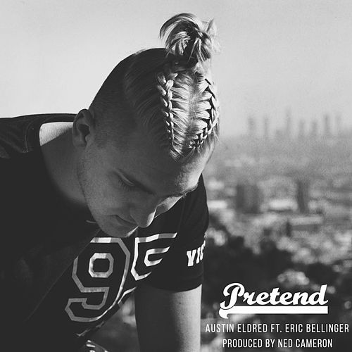 Pretend (feat. Eric Bellinger) by Austin Eldred