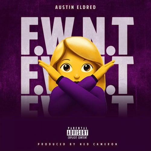 F.W.N.T. by Austin Eldred