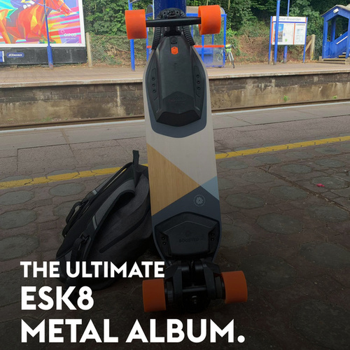 The Ultimate Esk8 Metal Album. de Various Artists