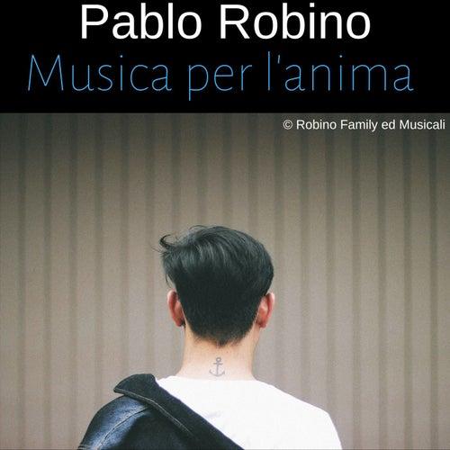 Musica per l'anima di Pablo Robino