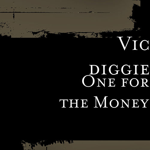 One for the Money by Vic diggie