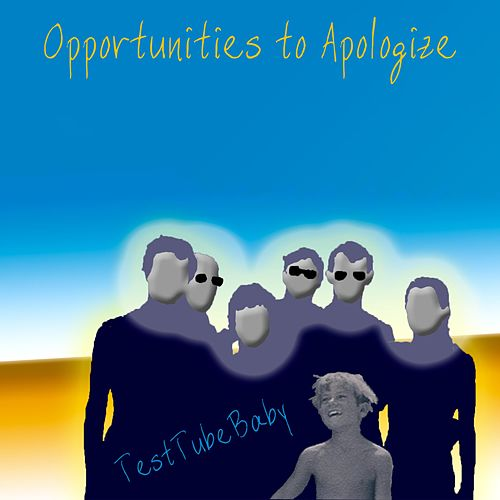 Opportunities to Apologize by TestTubeBaby