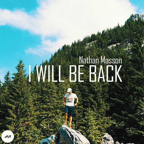I Will Be Back von Nathan Masson