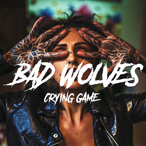 Crying Game von Bad Wolves