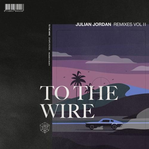 To The Wire (Remixes Vol. 2) de Julian Jordan