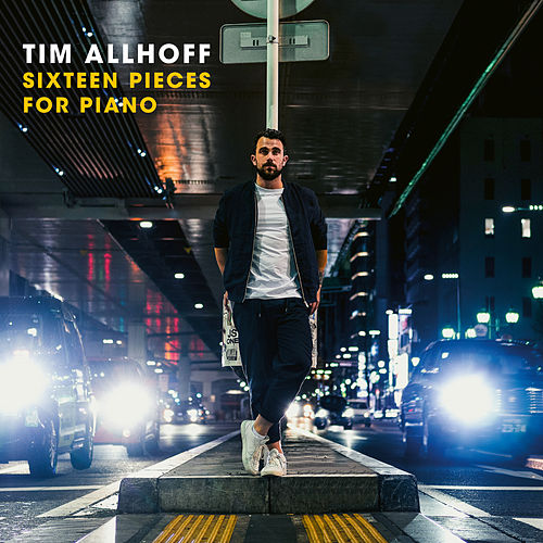 Sixteen Pieces for Piano by Tim Allhoff
