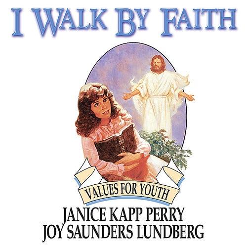 I Walk By Faith by Joy Saunders Lundberg