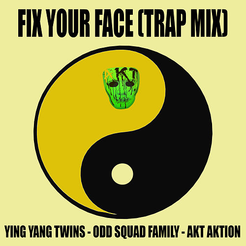 Fix Your Face (Trap Mix) von Ying Yang Twins