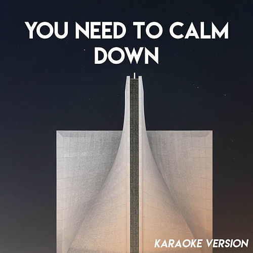 You Need to Calm Down (Karaoke Version) de Sassydee