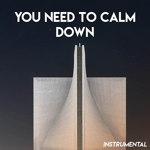You Need to Calm Down (Instrumental) de Sassydee
